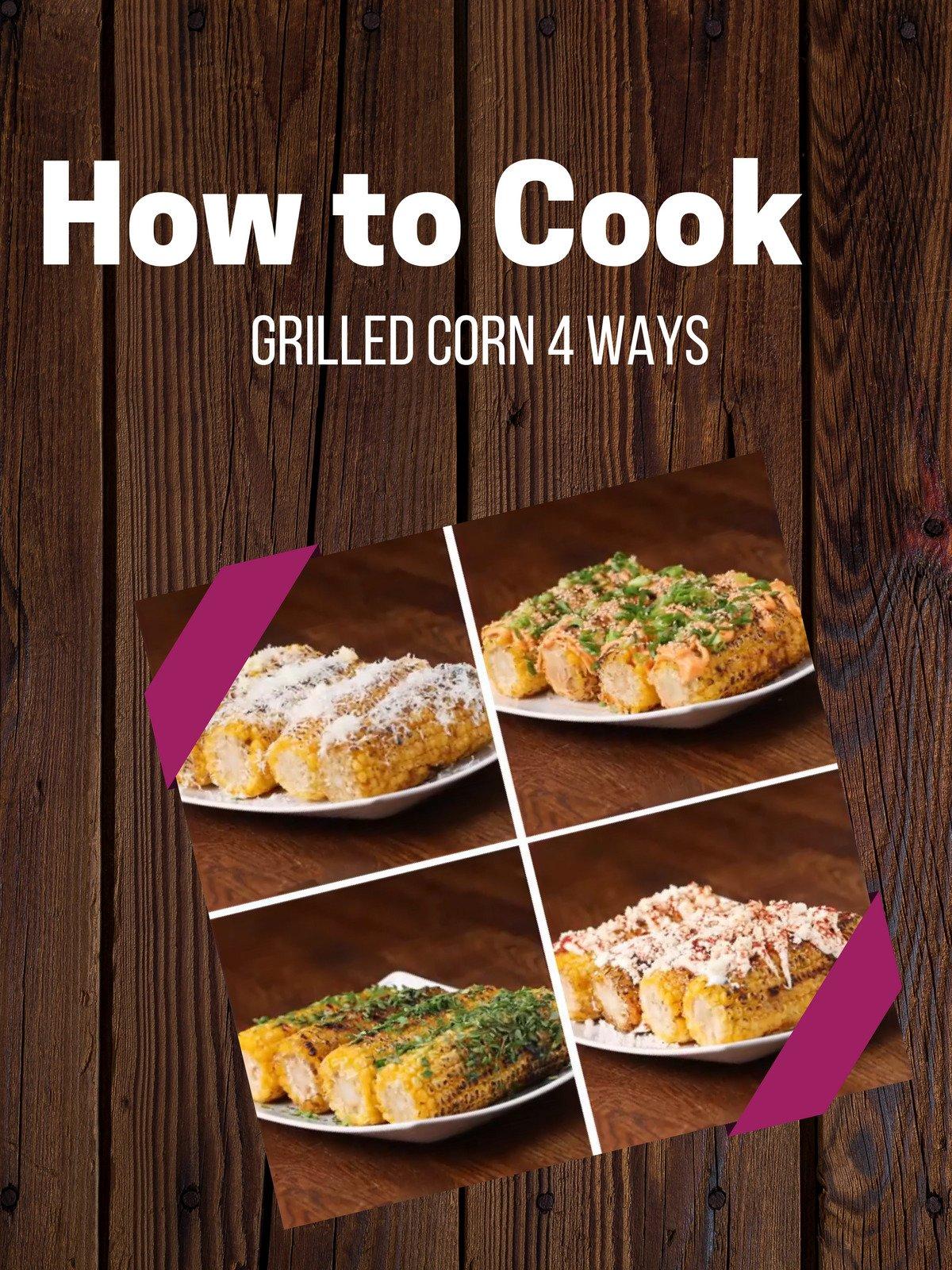 Grilled Corn 4 Ways on Amazon Prime Video UK