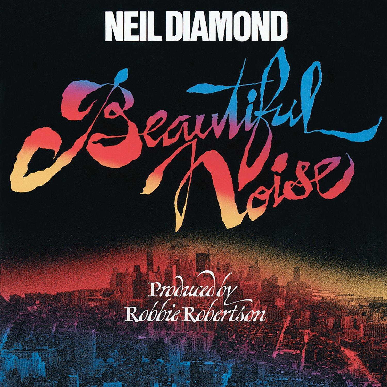 Neil Diamond Beautiful Noise Beautiful Noise by Neil