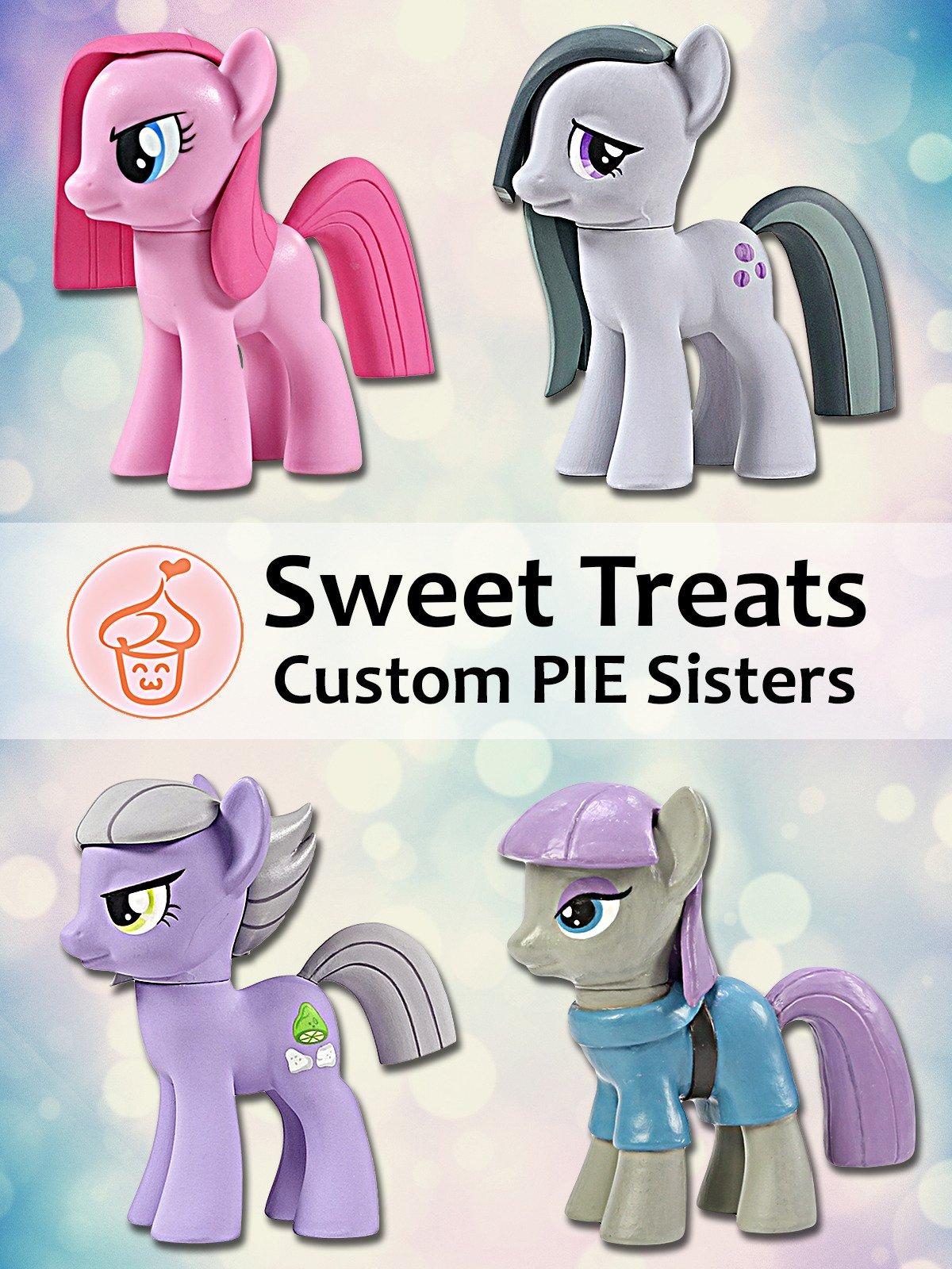 Sweet Treats Ponies: MLP Custom Pie Sisters