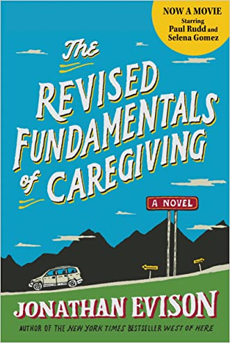 The Revised Fundamentals of Caregiving: A Novel written by Jonathan Evison