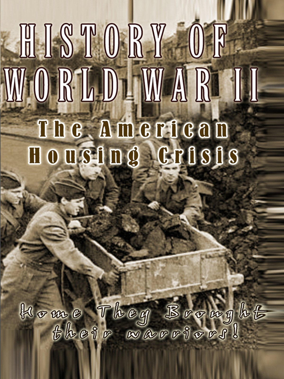 History of World War II - The American Housing Crisis - Home they brought their warriors! on Amazon Prime Video UK