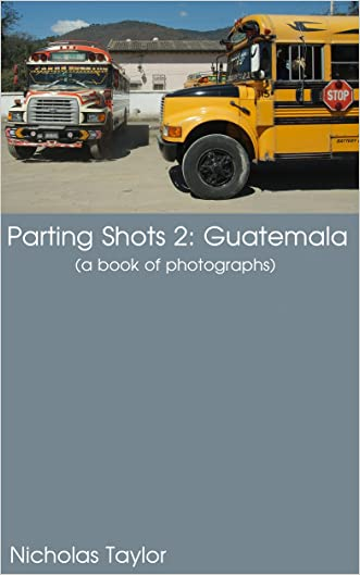 Guatemala: A Book of Photographs (Parting Shots 2)