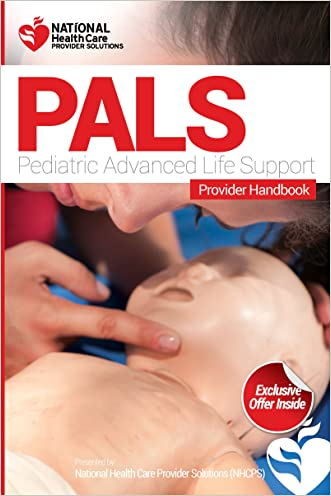 Pediatric Advanced Life Support (PALS) Certification Provider Handbook & Review Questions