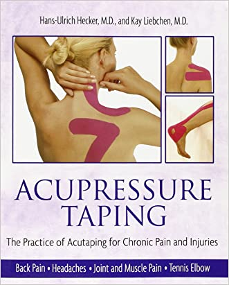 Acupressure Taping: The Practice of Acutaping for Chronic Pain and Injuries