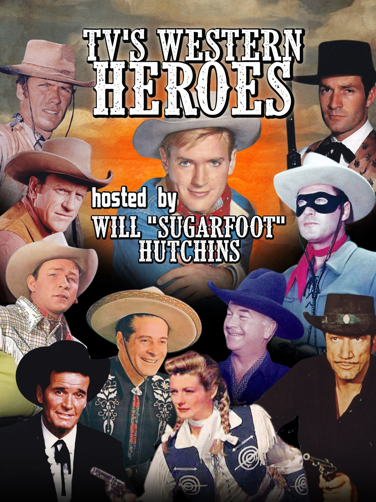 "TV's Western Heroes, Hosted By Will""Sugarfoot"" Hutchins"