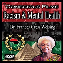 Racism & Mental Health - Dr. Frances Cress Welsing