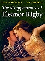 The Disappearance of Eleanor Rigby [HD]