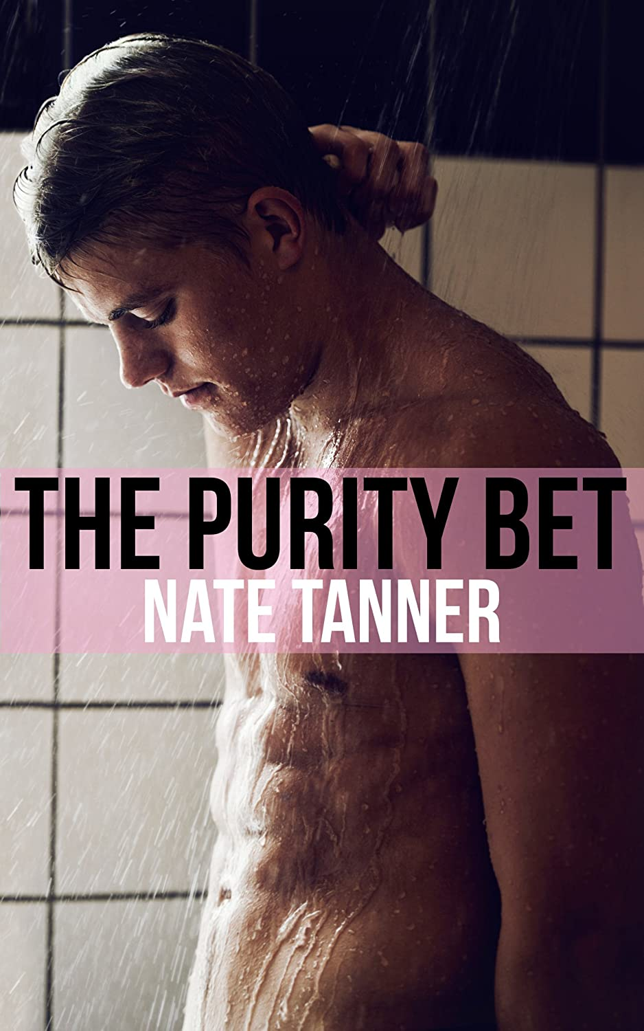 The Purity Bet (Gay College Erotica) Nate Tanner