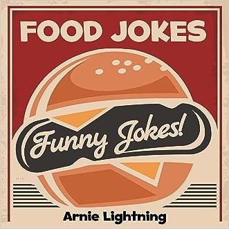 Food Jokes!: Funny Food Jokes for Kids (Funny Jokes for Kids)