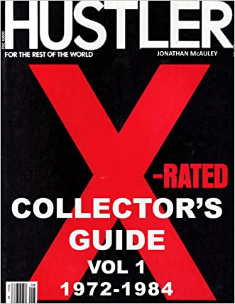 HUSTLER MAGAZINE COLLECTOR'S GUIDE VOL. 1: 1972-1984: From The First Newsletter Of 1972 And First Magazine Of 1974Through December, 1984 (HUSTLER MAGAZINE COLLECTOR'S GUIDES)