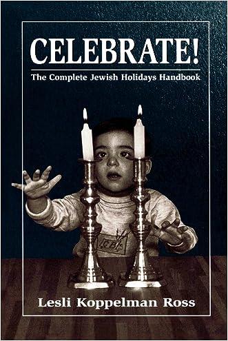 Celebrate!: The Complete Jewish Holidays Handbook