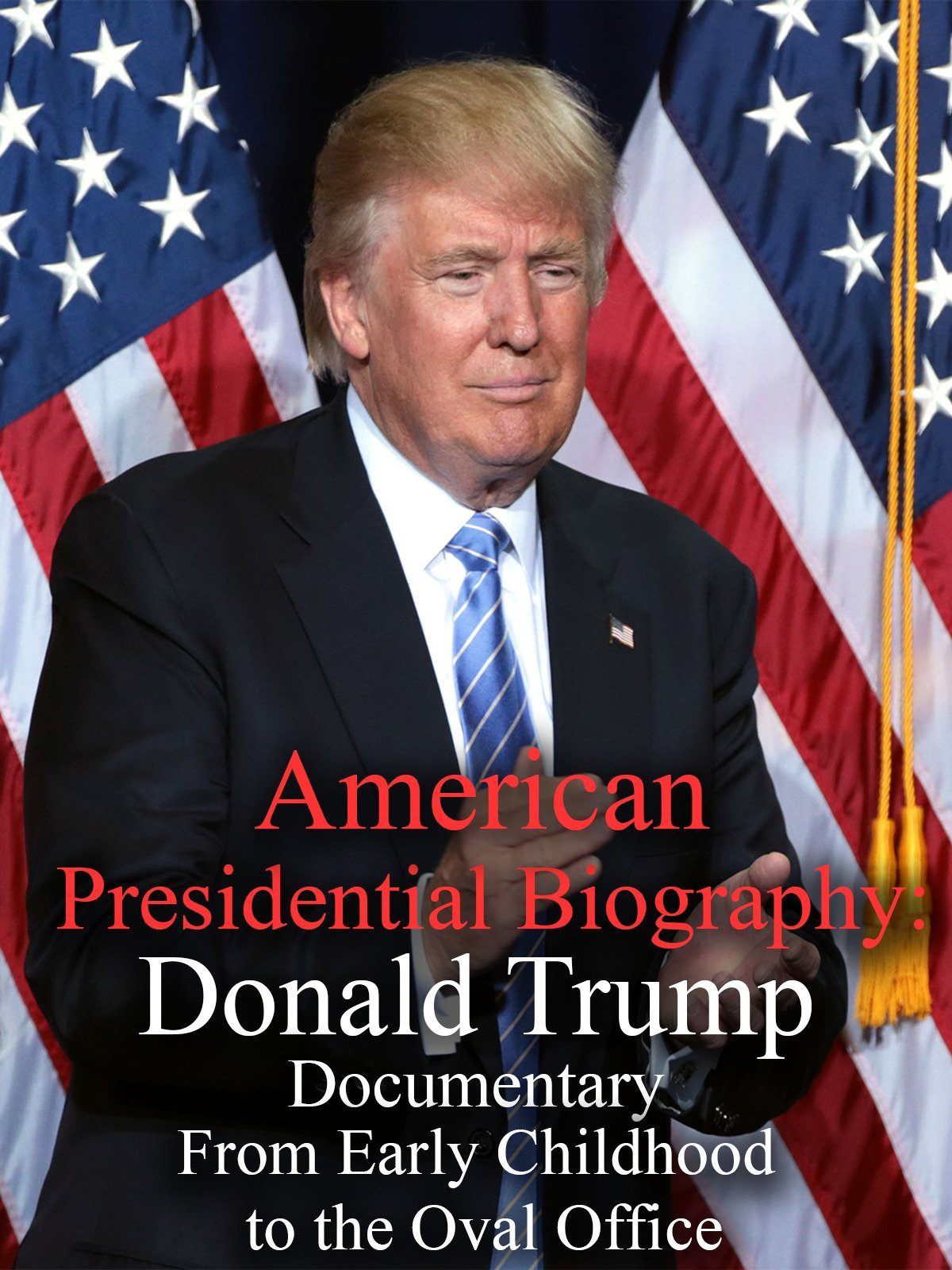 American Presidential Biography: Donald Trump Documentary From Early Childhood to the Oval Office