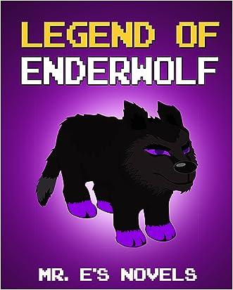 Legend of EnderWolf: Mr. Ender's Novels (Based on True Story) (ENDER SERIES #1)
