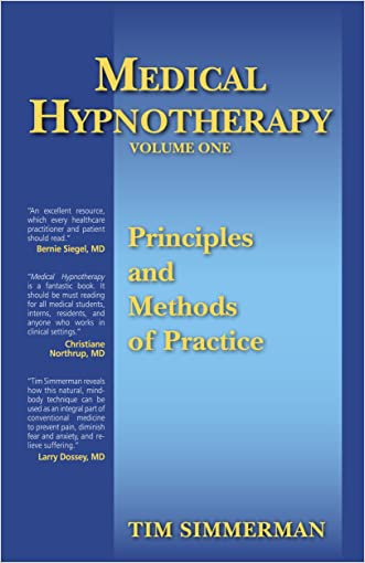 Medical Hypnotherapy, Vol. 1, Principles and Methods of Practice