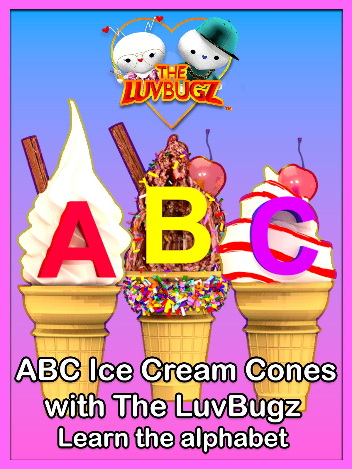 ABC Ice Cream Cones with The LuvBugz Learn the Alphabet on Amazon Prime Instant Video UK