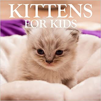Children's Books: Kittens Books for Kids [cat picture book]