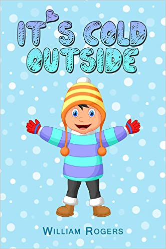 Books For Kids: It's Cold Outside: (Fun Stories, Children's Books, Free Stories, Kids Adventures, Kids Fantasy Books, Kids Mystery Books, Series Books ... 9-12 (Books For Kids Group Books Book 7)