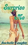 Surprise Me (Me Series Book 5)