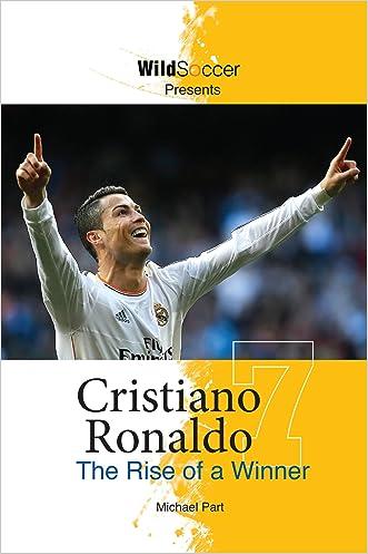 Cristiano Ronaldo - The Rise of a Winner