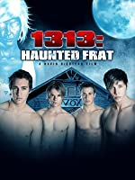 1313: Haunted Frat [HD]