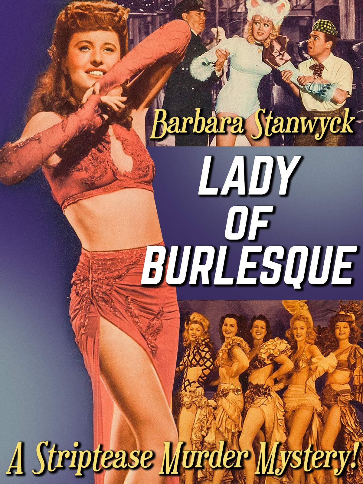 "Barbara Stanwyck In ""Lady of Burlesque"" A Striptease Murder Mystery!"