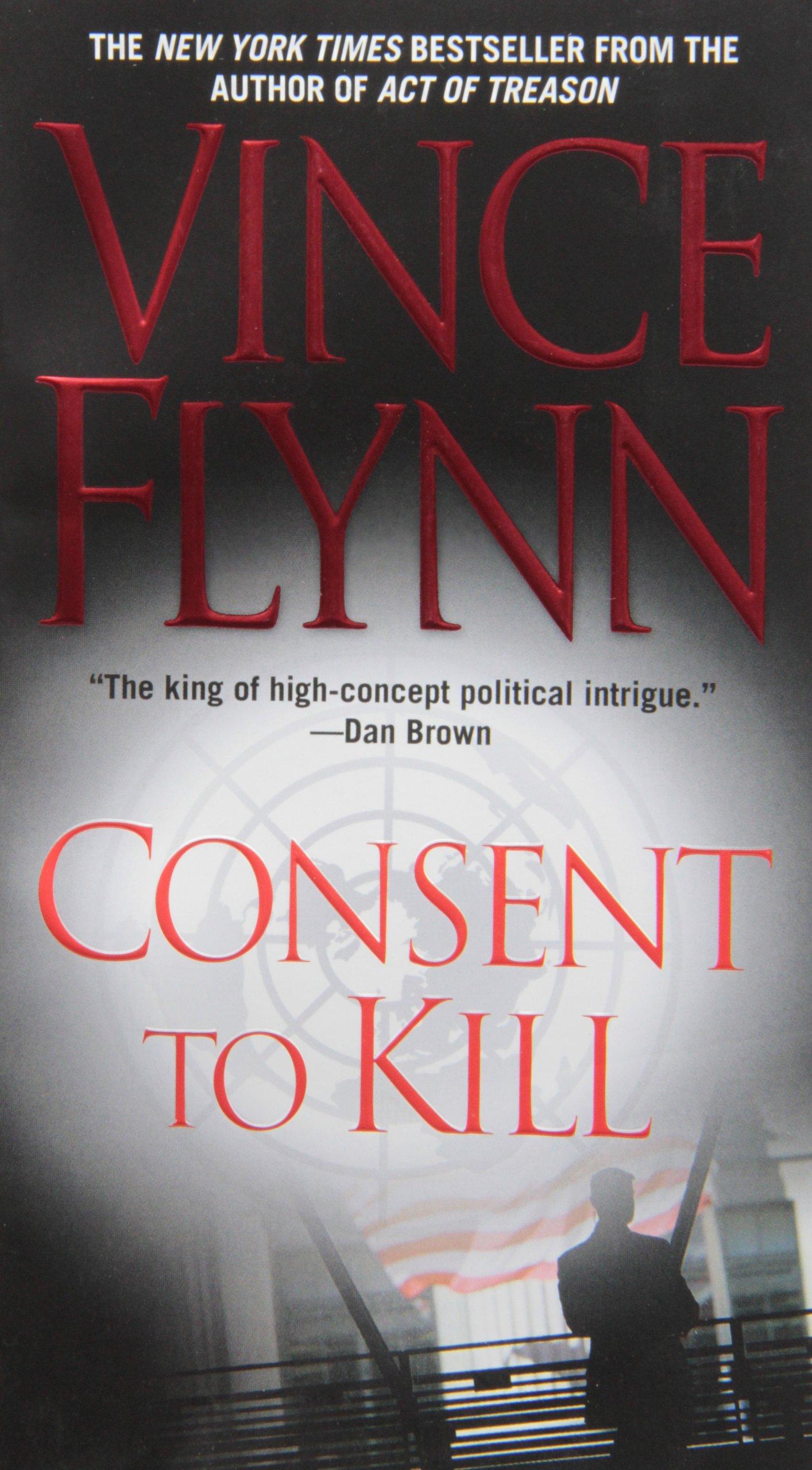 Consent to Kill: A Thriller (Mitch Rapp Novels)  - Vince Flynn