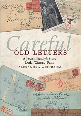 Careful Old Letters: A Jewish Family's Story: Lodz-Warsaw-Paris