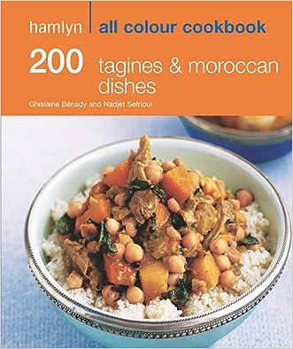 200 Tagines & Moroccan Dishes: Hamlyn All Colour Cookbook