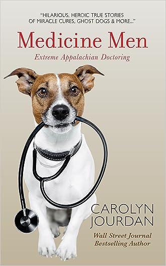 Medicine Men:  Extreme Appalachian Doctoring written by Carolyn Jourdan