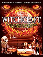 Witchcraft:  The Magic Rituals Of The Coven