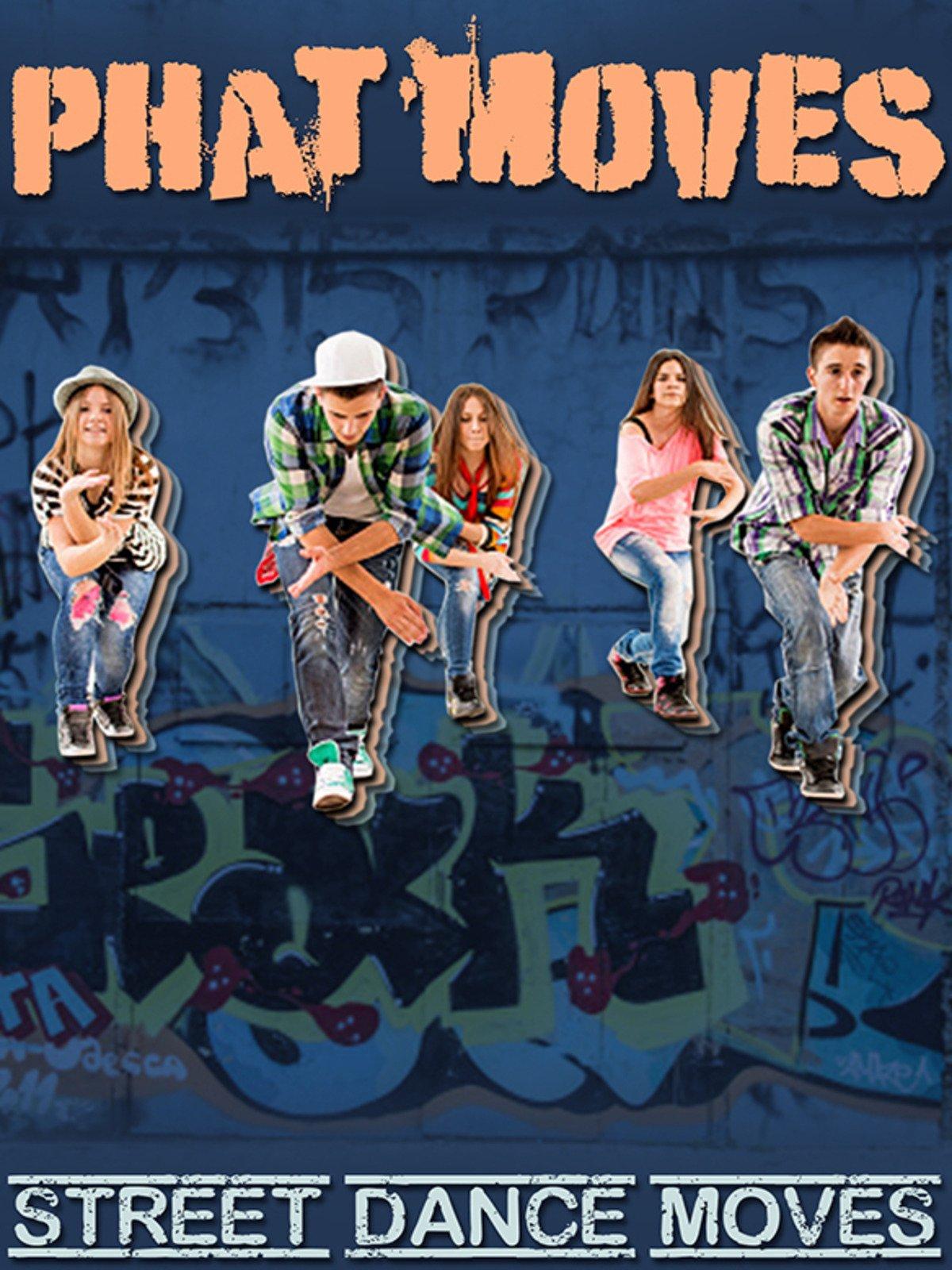 Phat Moves: Street Dance Grooves on Amazon Prime Instant Video UK