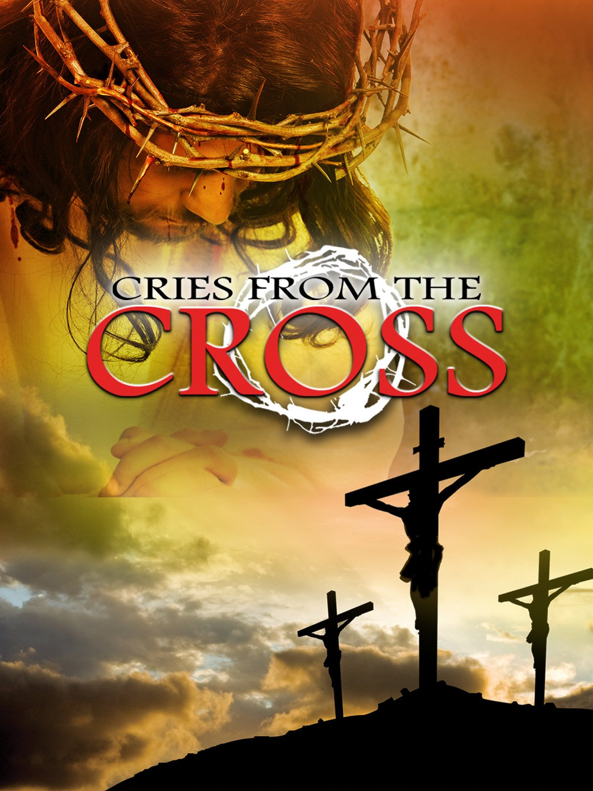 Cries from the Cross on Amazon Prime Instant Video UK