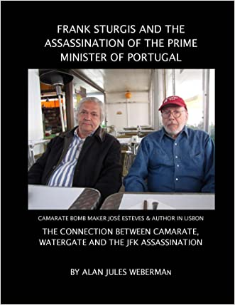 Frank Sturgis and the Assassination of the Prime Minister of Portugal: The Connection Between the Kennedy Assassination, Watergate and Carmarate