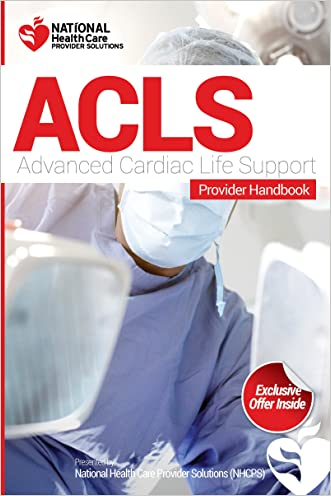 Advanced Cardiac Life Support (ACLS) Certification Provider Handbook & Review Questions