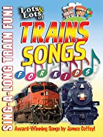 Lots and Lots of Trains - Song For Kids