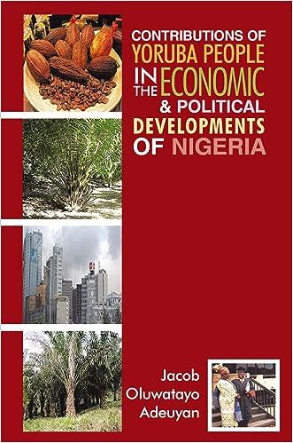 Contributions of Yoruba People in the Economic & Political Developments of Nigeria