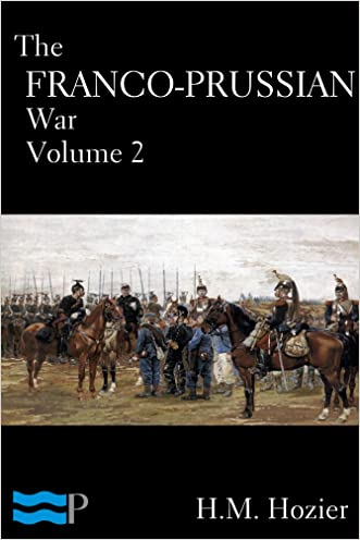 The Franco-Prussian War Volume 2 written by H.M. Hozier