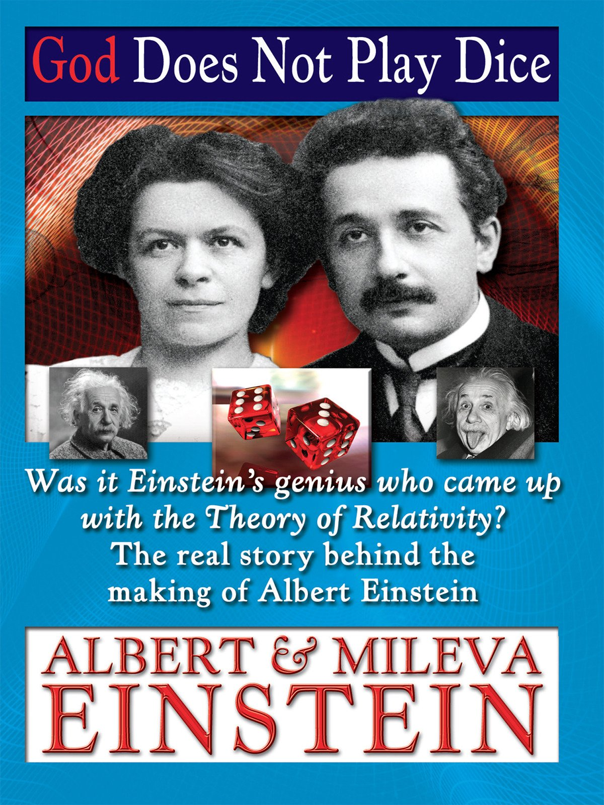 Albert & Mileva Einstein God Does Not Play Dice