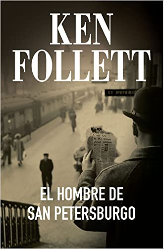 El hombre de San Petersburgo (Spanish Edition) written by Ken Follett
