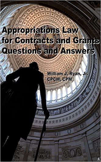 Appropriations Law for Contracts and Grants Questions and Answers (Federal Contracts and Grants Book 1)