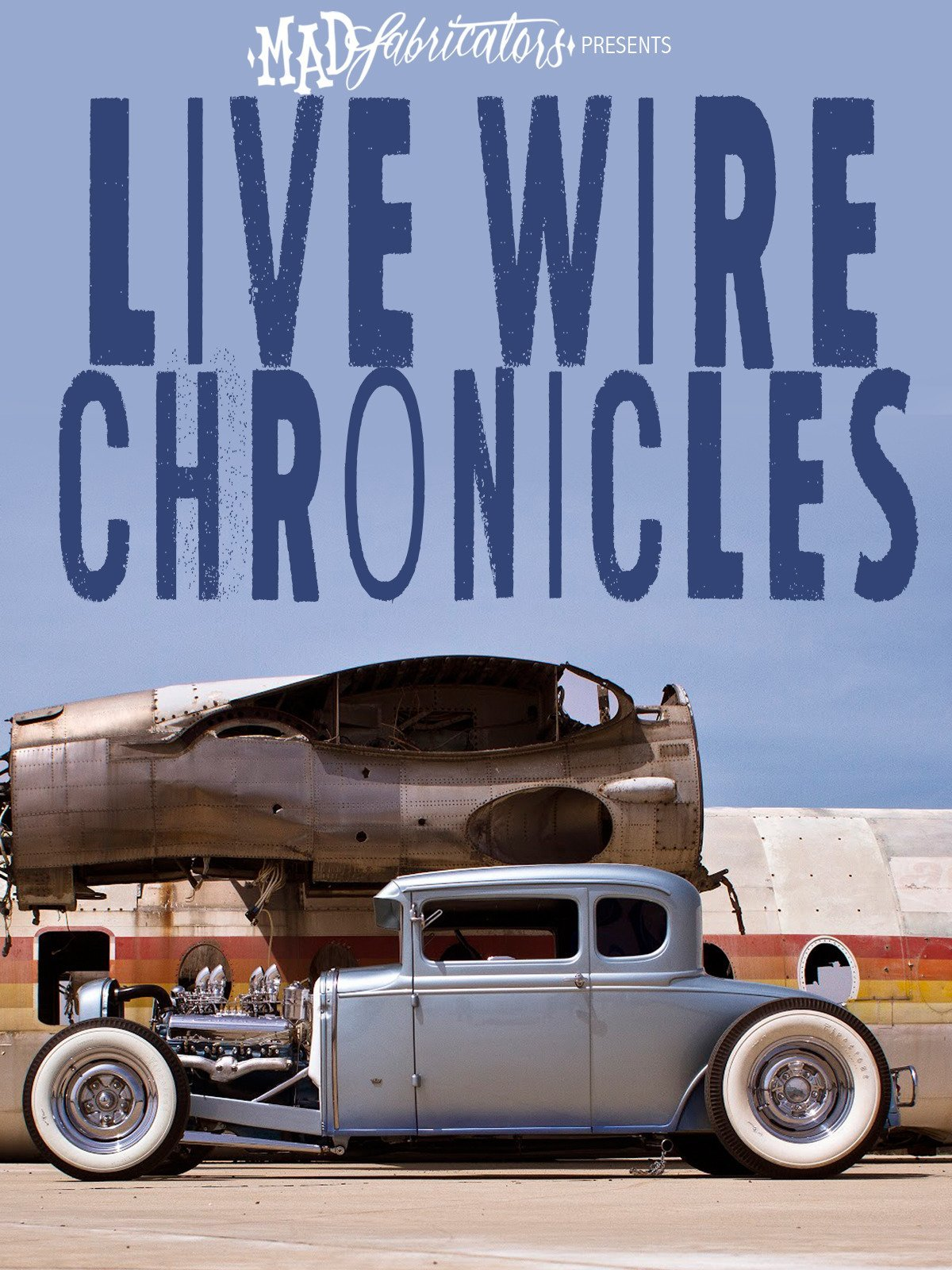 Mad Fabricators Presents: Live Wire Chronicles