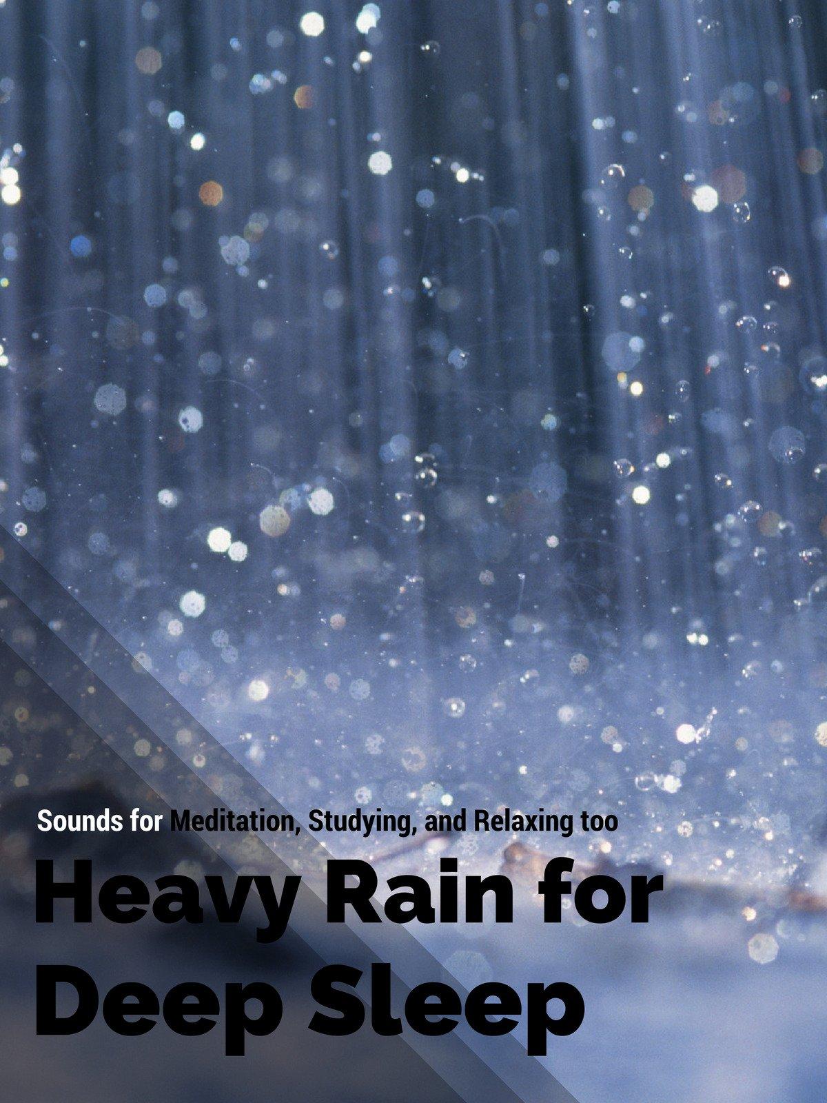 Heavy rain for Deep Sleep