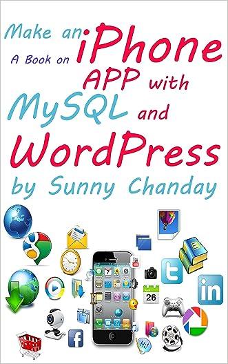 Make an iPhone App with MySQL and WordPress: Make an iPhone App with MySQL and WordPress