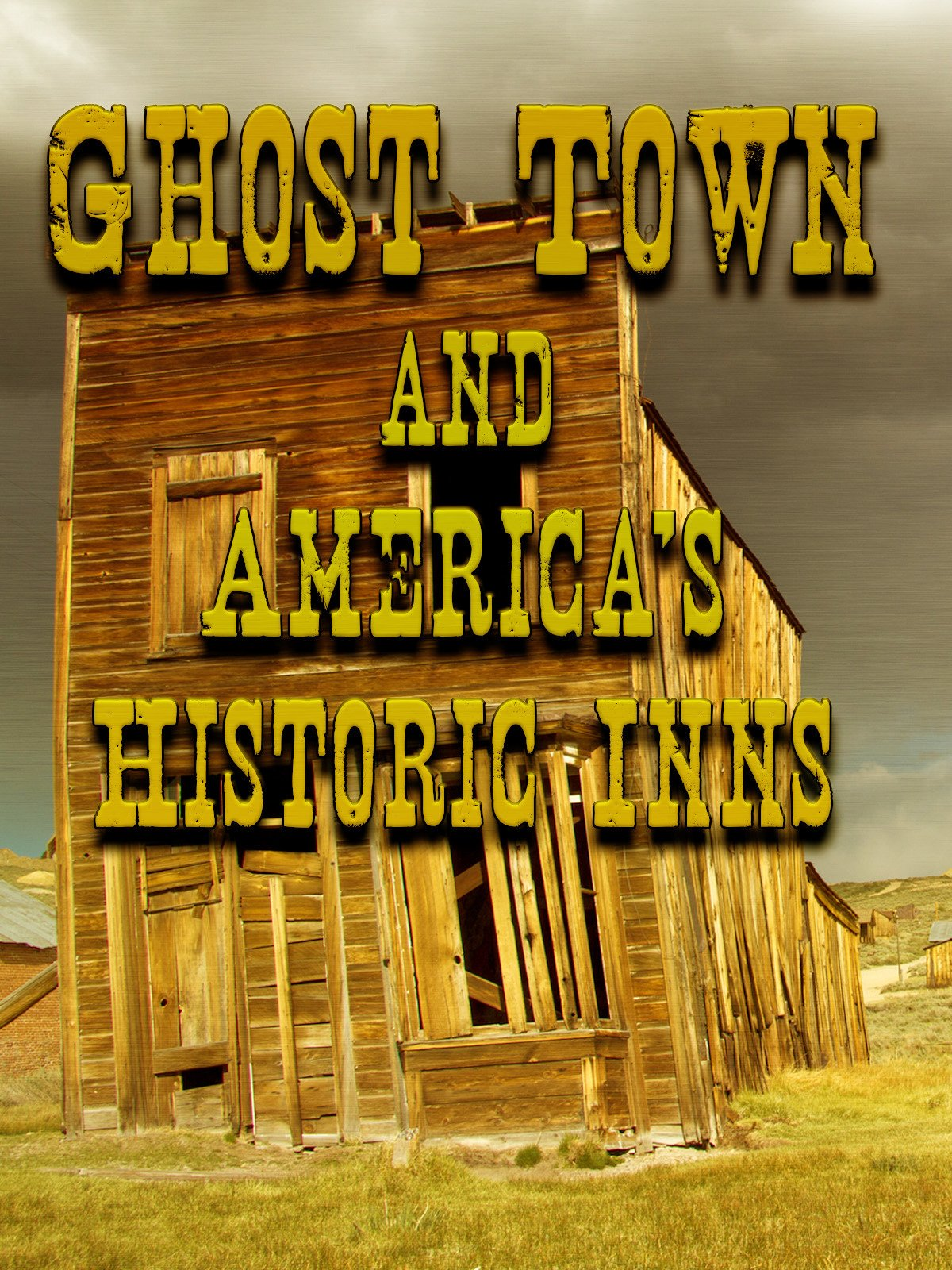Ghost Town and America's Historic Inns