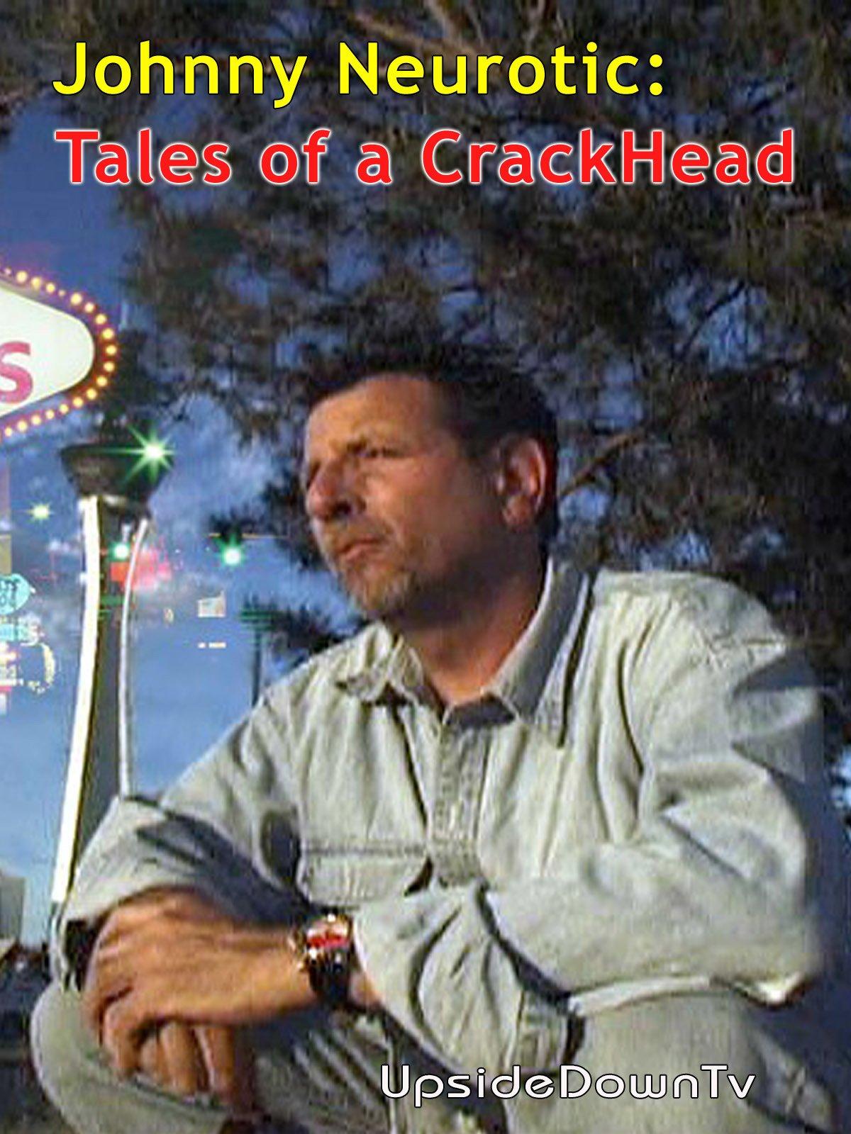Johnny Neurotic: Tales of a Crackhead