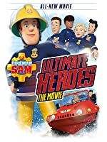 Fireman Sam: Ultimate Heroes - The Movie [HD]