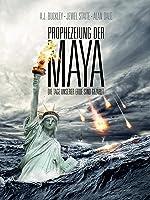 Prophezeiung der Maya - Die Tage unserer Erde sind gez�hlt