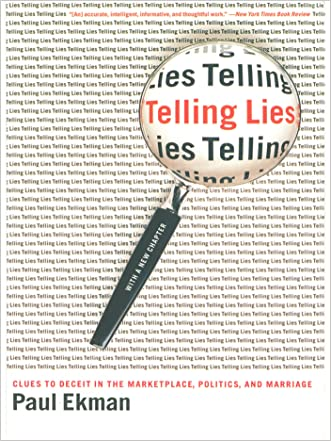 Telling Lies: Clues to Deceit in the Marketplace, Politics, and Marriage (Revised Edition) written by Paul Ekman