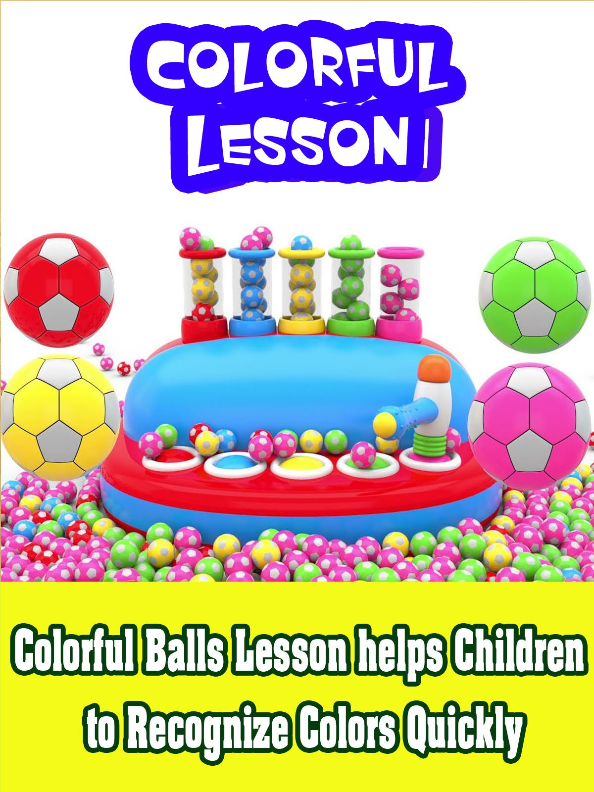 Colorful Balls Lesson helps children to recognize colors quickly
