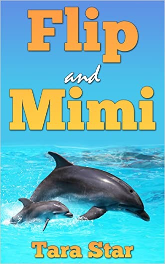 Kids Book: Flip and Mimi (Beautifully Illustrated Children's Bedtime Story Book) (Childrens Marine Life #1)